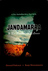 """Jandamarra & the Bunuba Resistance"" by Howard Pedersen and Banjo Woorunmurra"